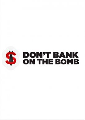 Don't bank the Bomb